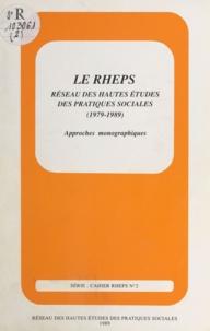 Dominique Aubry et Guy Avanzini - Le RHEPS, réseau des hautes études des pratiques sociales, 1979-1989 - Approches monographiques : des pratiques sociales à des pratiques éducatives en université d'adultes.