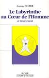 Dominique Aucher - Le labyrinthe au coeur de l'homme et inversement.
