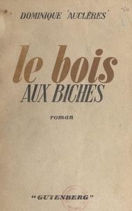Dominique Auclères - Le bois aux biches.