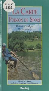 Dominique Audigué et Henri Limouzin - La carpe, poisson de sport.