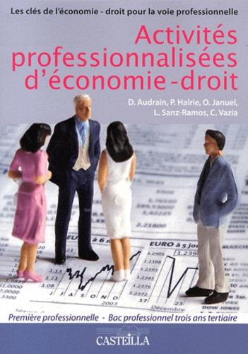 Dominique Audrain et Pascal Hairie - Activités professionnalisées d'économie-droit 1e Bac Pro Tertiaire.