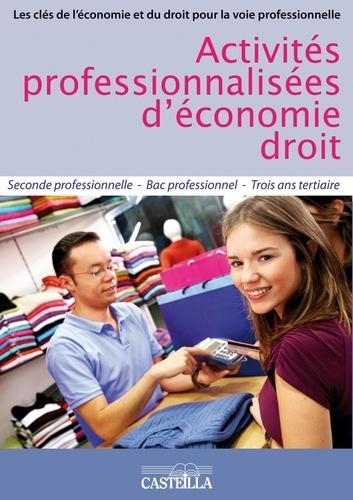 Dominique Audrain - Activités professionnelles d'économie-droit 2e Bac pro tertiaire.