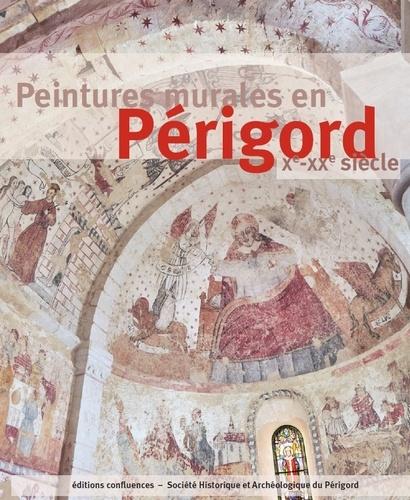 Dominique Audrerie et Serge Laruë de Charlus - Peintures murales en Périgord - Xe-XXe siècle.
