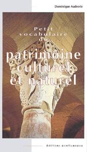 Dominique Audrerie - Petit vocabulaire du patrimoine culturel et naturel.