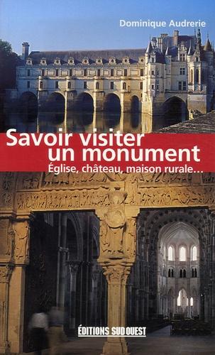 Dominique Audrerie - Savoir visiter un monument - Eglise Château Maison rurale.