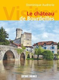 Dominique Audrerie - Visiter le château de Bourdeilles.