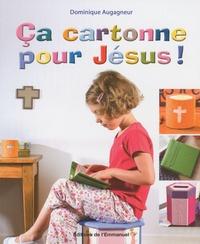 Dominique Augagneur - Ca cartonne pour Jésus !.