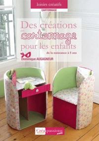 Dominique Augagneur - Des créations en cartonnage pour les enfants de la naissance à 5 ans.