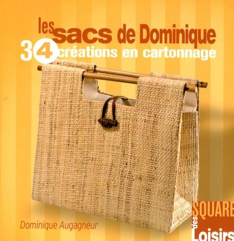 Dominique Augagneur - Les sacs de Dominique - 34 créations en cartonnage.