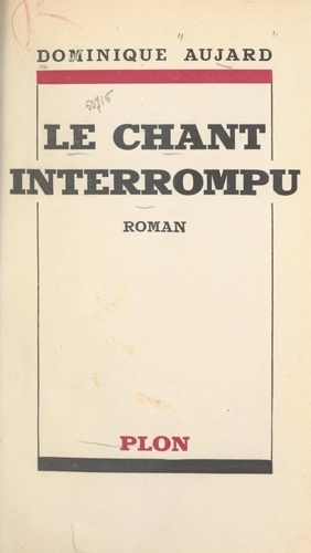 Le chant interrompu
