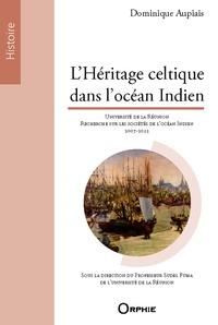 Dominique Aupiais - L'héritage celtique dans l'océan Indien.