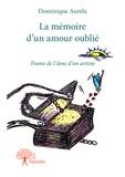 Dominique Aurela - La mémoire d'un amour oublié.