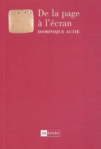 Dominique Autié - De la page à l'écran - Pour accompagner l'évolution de l'écrit sur les (nouveaux) supports de l'information.