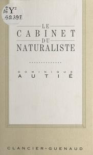 Dominique Autié - Le Cabinet du naturaliste.