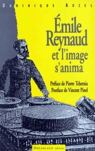 Dominique Auzel - Emile Reynaud et l'image s'anima.