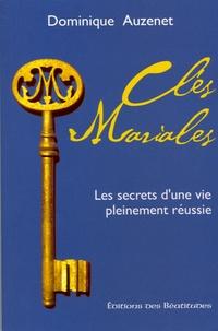 Dominique Auzenet - Clés mariales - Les secrets d'une vie pleinement réussie.