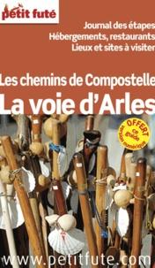 Dominique Auzias et Jean-Paul Labourdette - Chemin d'Arles 2013 - Journal des étapes, hébergement, restaurants, lieux et sites à visiter.