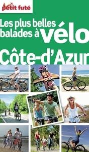 Dominique Auzias et Dominique Cohen - Petit Futé Les plus belles balades à vélo Côte d'Azur.