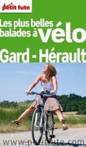 Dominique Auzias et Jean-Paul Labourdette - Petit Futé Les plus belles balades à vélo Gard-Hérault.