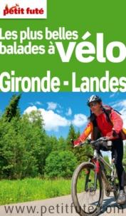 Dominique Auzias et Jean-Paul Labourdette - Petit Futé Les plus belles balades à vélo Gironde-Landes.