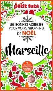Dominique Auzias et Jean-Paul Labourdette - SHOPPING DE NOËL À MARSEILLE 2020 Petit Futé.