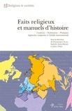 Dominique Avon et Isabelle Saint-Martin - Faits religieux et manuels d'histoire - Contenus - Institutions - Pratiques. Approches comparées à l'échelle internationale.