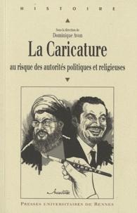 Dominique Avon - La Caricature au risque des autorités politiques et religieuses.