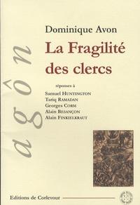 Dominique Avon - La Fragilité des clercs - Disputatio.