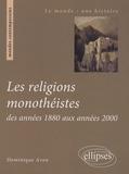 Dominique Avon - Les religions monothéistes des années 1880 aux années 2000.