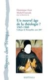 Dominique Avon et Michel Fourcade - Un nouvel âge de la théologie ? 1965-1980 - Colloque de Montpellier, juin 2007.