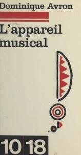 Dominique Avron et Christian Bourgois - L'appareil musical.