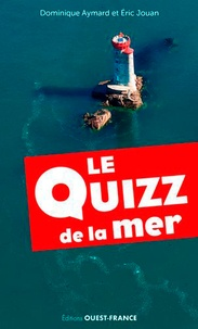 Dominique Aymard et Eric Jouan - Le quizz de la mer.