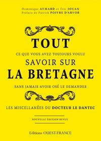 Tout ce que vous avez toujours voulu savoir sur la Bretagne sans jamais avoir osé le demander - Les miscellanées du docteur Le Dantec.pdf
