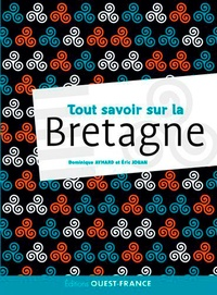 Dominique Aymard et Eric Jouan - Tout savoir sur la Bretagne.