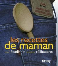 Dominique Ayral - Les recettes de maman pour étudiants et autres célibataires.