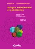 Dominique Azé et Jean-Baptiste Hiriart-Urruty - Analyse variationnelle et optimisation - Eléments de cours, exercices et corrigés.