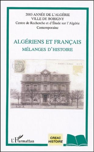 Dominique Baillet - Algériens et Français - Mélanges d'histoire.