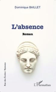 Dominique Baillet - L'absence.