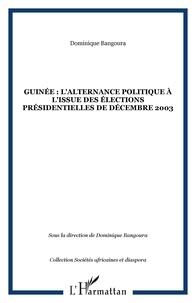 Dominique Bangoura - Guinée - L'alternance politique à l'issue des élections présidentielles de décembre 2003.