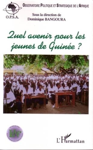Dominique Bangoura - Quel avenir pour les jeunes de Guinée? actes de la conférence du 26 juin 2005.