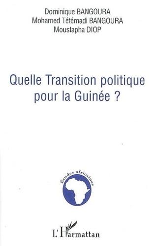 Dominique Bangoura - Quelle transition politique pour la guinée?.