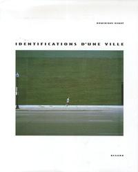 Dominique Baqué - Identifications d'une ville.