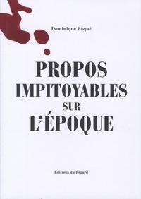 Dominique Baqué - Propos impitoyables sur l'époque.
