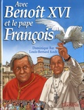 Dominique Bar et Louis-Bernard Koch - Avec Benoît XVI et le pape François.
