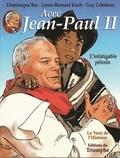 Dominique Bar et Louis-Bernard Koch - Avec Jean-Paul II Tome 2 : L'infatigable pèlerin.