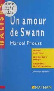 Dominique Barbéris et Henri Mitterand - Un amour de Swann, Marcel Proust - Résumé analytique, commentaire critique, documents complémentaires.