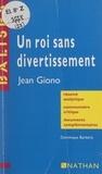 Dominique Barbéris et  Charmet - Un roi sans divertissement - Résumé analytique. Commentaire critique. Documents complémentaires.