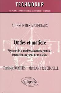 Dominique Barchiesi et Marc Lamy de la Chapelle - Ondes et matière - Physique de la matière, électromagnétisme, interactions rayonnement-matière.