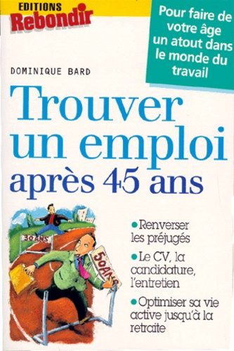 Dominique Bard - Trouver un emploi après 45 ans.