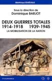 Dominique Barjot - Deux guerres totales 1914-1918 1939-1945 - La mobilisation de la nation.